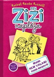Egy Zizi naplója 1. - Egy zizi naplója - Mesék nem valami mesés életemről
