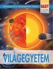 Nagy poszterkönyv - A világegyetem - Fedezzük fel a világegyetem titkait!