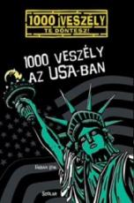 1000 veszély az USA-ban - 1000 veszély - Te döntesz!