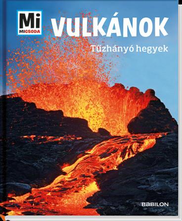 Mi Micsoda - Vulkánok - Tűzhányó hegyek