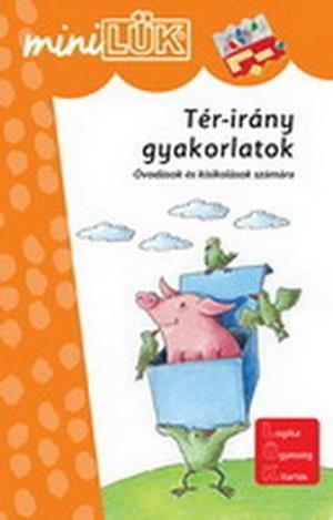Tér-irány gyakorlatok - Óvodások és kisiskolások számára - LDI605 - miniLÜK