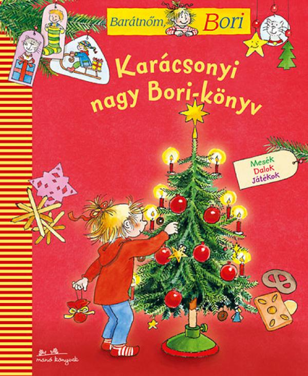 Karácsonyi Nagy Bori-könyv - mesék, dalok, játékok - Barátnőm, Bori
