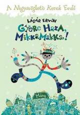 Gyere haza, Mikkamakka! - A Négyszögletű Kerek Erdő