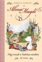 Alma Magdi - Négy évszak a Vadrózsa utcában