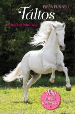 Tilly lovas történetei 1. - Táltos - Váratlan barátság