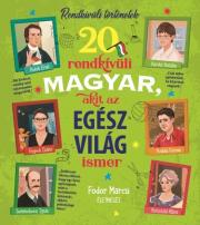 20 rendkívüli magyar, akit az egész világ ismer
