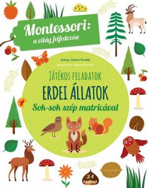 Erdei állatok - A világ felfedezése - Játékos feladatok sok-sok szép matricával - Montessori: A világ felfedezése
