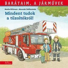 Mindent tudok a tűzoltóságról - Barátaim, a járművek 1.