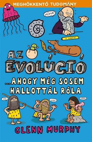 Az evolúció - ahogy még sosem hallottál róla - Meghökkentő tudomány