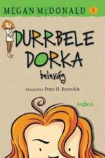 Durrbele Dorka belevág