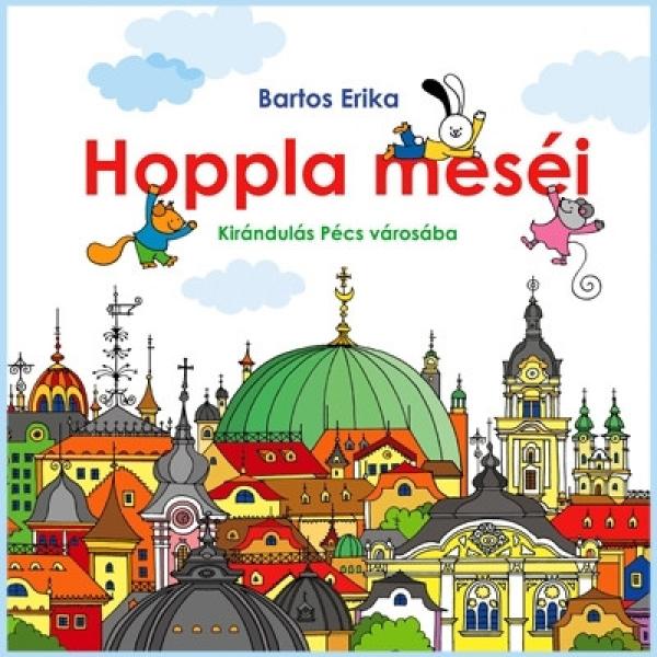 Hoppla meséi - Vendégségben Pécs városában