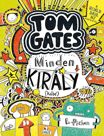 Tom Gates 3. - Minden király (kábé)