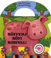 Röffenj Röfi Robival!