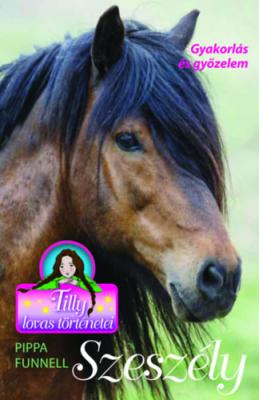 Tilly lovas történetei 9. - Szeszély - Gyakorlás és győzelem