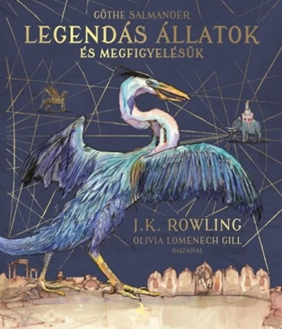 Legendás állatok és megfigyelésük - ILLUSZTRÁLT kiadás