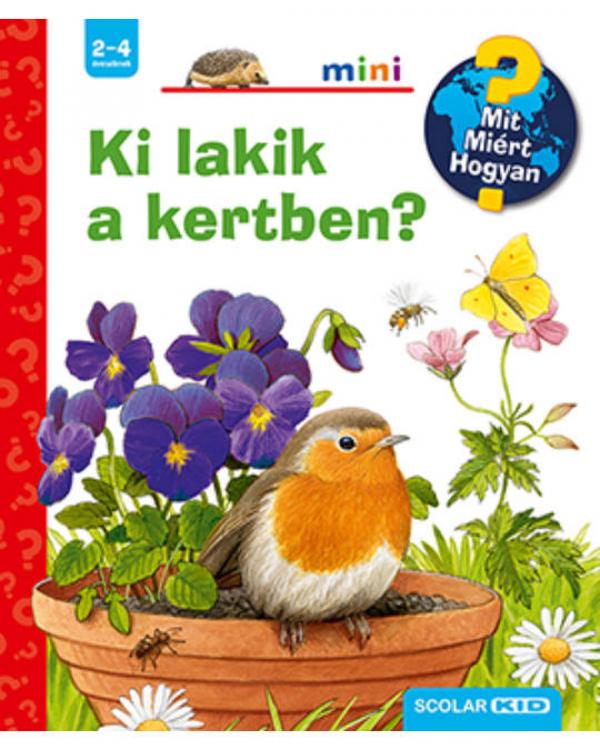 Ki lakik a kertben?  - Mit? Miért? Hogyan? - Mini