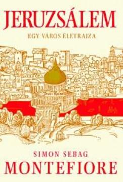 Jeruzsálem - Egy város életrajza