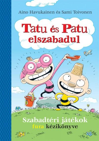 Tatu és Patu elszabadul - Szabadtéri játékok fura kézikönyve