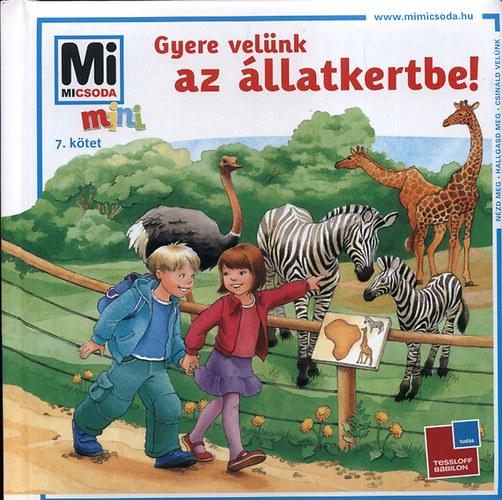 Mi Micsoda Mini - Gyere velünk az állatkertbe!
