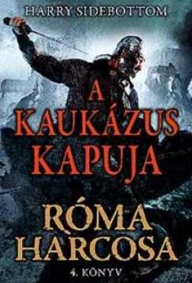 Róma harcosa 4. - A Kaukázus kapuja