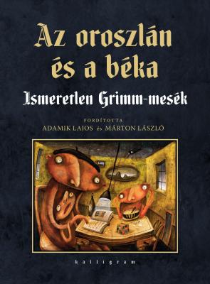 Az oroszlán és a béka - Ismeretlen Grimm-mesék