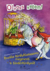 Rozália királykisasszony megmenti a tündérkirálynőt - Olvass velem