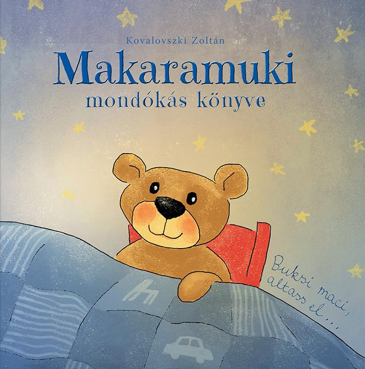 Makaramuki mondókás könyve - Buksi maci, altass el...