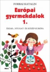 Európai Gyermekdalok 1.