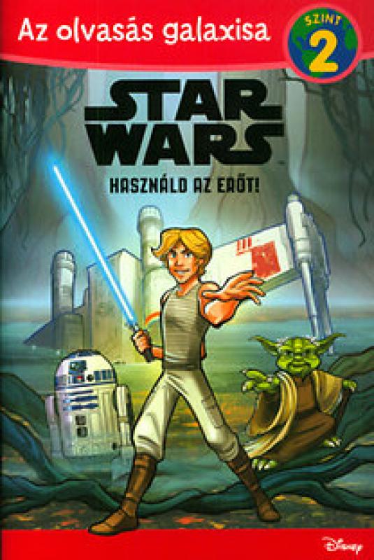 Használd az Erőt! - Star Wars olvasókönyv