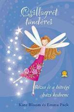 Csillagrét tündérei - Rózsa és a hétvégi házikedvenc