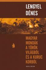 Magyar mondák a török világból és a kuruc korból