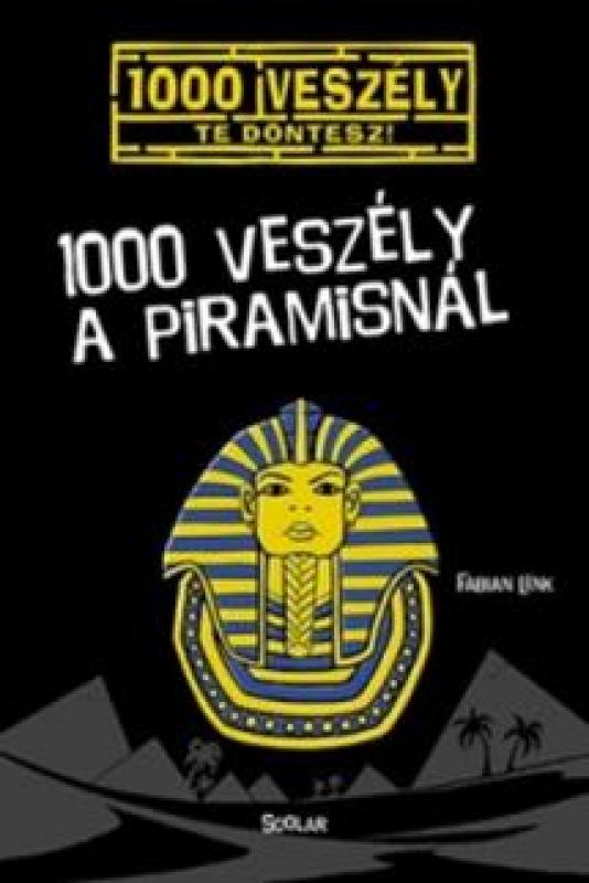 1000 veszély a piramisnál - 1000 veszély - Te döntesz!
