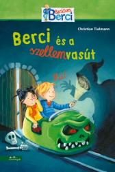 Berci és a szellemvasút - Barátom, Berci regények