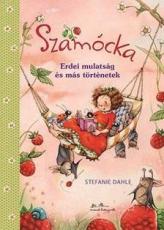 Szamócka - Erdei mulatság és más történetek