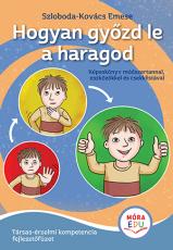 Hogyan győzd le a haragod - érzelmi fejlesztő füzet - Móra-EDU