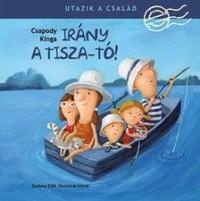 Utazik a család! - Irány a Tisza-tó!