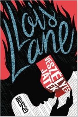 Lois Lane - Veszélyes játék