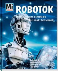 Mi Micsoda - Robotok - Mesterséges elmék és műszaki bravúrok