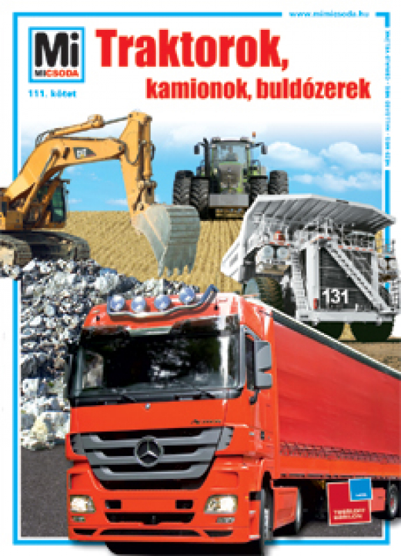 Mi Micsoda 111. - Traktorok, kamionok, buldózerek