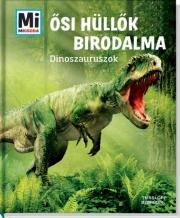 Mi Micsoda - Ősi hüllők birodalma - Dinoszauruszok