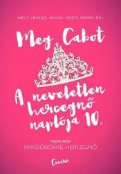 A neveletlen hercegnő naplója 10. - Mindörökké hercegnő