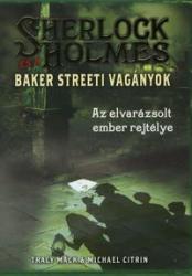 Sherlock Holmes és a Baker Streeti Vagányok 2. - Sherlock Holmes és a Baker Streeti Vagányok 2. - Az elvarázsolt ember rejtélye