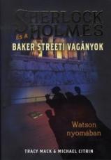 Sherlock Holmes és a Baker Streeti Vagányok 3. - Watson nyomában