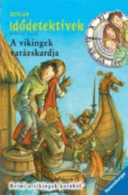 A vikingek varázskardja - Idődetektívek 3.