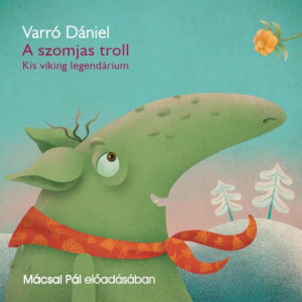 A szomjas troll - Kis viking legendárium - Hangoskönyv
