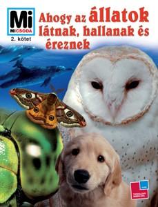 Mi Micsoda 2. - Ahogy az állatok látnak, hallanak és éreznek
