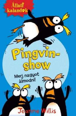 Pingvin-show - Merj nagyot álmodni! - Állati kalandok