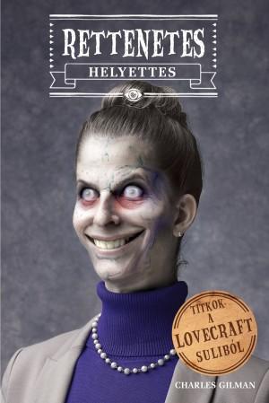 Rettenetes helyettes - Titkok a Lovecraft suliból 4.