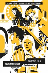 Regényes Shakespeare - Makrancos Kata, Rómeó és Júlia