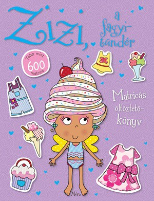 Zizi, a fagyitündér - matricás öltöztetőkönyv